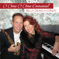 O Come O Come Emmanuel — Billy Dean and Dawn