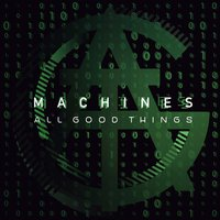 Machines — All Good Things, Wizardz Of Oz