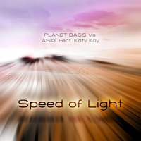 Speed of Light — Planet Bass feat. Askii