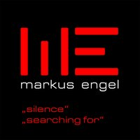 Silence, Searching For — Markus Engel