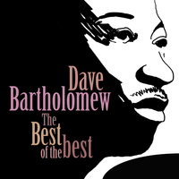 The Best of the Best — Dave Bartholomew