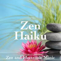Zen Haiku: Zen and Electronic Music, New Age Instrumental Music for Meditation, Chakra Balancing, Yoga, Spa — Asian Zen Spa Music Meditation & Nature Tibetan Singing Bowls for Relaxation, Meditation and Chakra Balancing, Asian Zen Spa Music Meditation, Nature Tibetan Singing Bowls for Relaxation, Meditation and Chakra Balancing