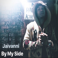 by my side — Jaivanni