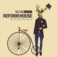 Reform:House Issue 2 - Nu Disco Selection — сборник