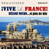 ¡Vive la France!, Vol. 4 - Bésame mucho... et plus de hits — сборник