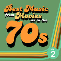 Best Music from Movies set in the 70s Vol. 2 — Soundtrack Wonder Band