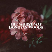The Worst Way — Donovan Woods
