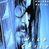 Wild Child — Umiker Pascal