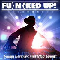 Fu(N)ked Up! Funky Grooves and Rnb Moods — сборник