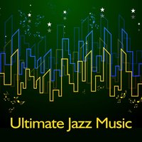 Ultimate Jazz Music – Serenity Time, Jazz for Sleep, Ambient Jazz — Music for Quiet Moments