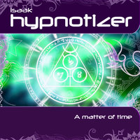 A Matter Of Time — Isaak Hypnotizer