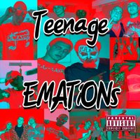 Teenage EMATiONs — Emation