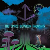 The Space Between Thoughts — Joe Cyrus
