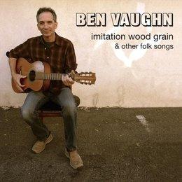 Imitation Wood Grain and Other Folk Songs — Ben Vaughn