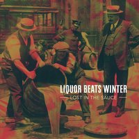 Lost in the Sauce — Liquor Beats Winter