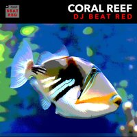 Coral Reef — DJ Beat Red