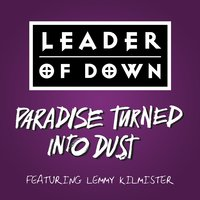 Paradise Turned into Dust — Leader Of Down