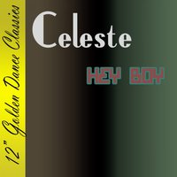 Hey Boy — Celeste Johnson, Celeste
