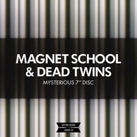 "Mysterious 7"" Disc — Magnet School, Dead Twins"