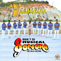 La Banana — Maik Y Su Musical Sonora, Sello Costeño