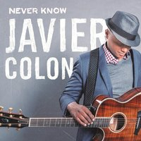 Never Know — Javier Colon