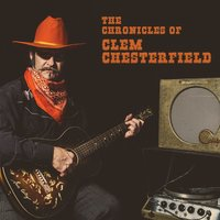 The Chronicles of Clem Chesterfield — Tim Sheffield