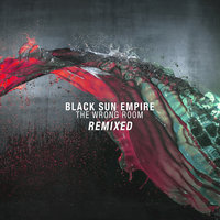 The Wrong Room Remixed — Black Sun Empire