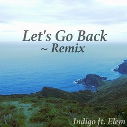 Let's Go Back — Indigo
