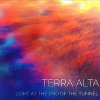 Light at the End of the Tunnel — Terra Alta