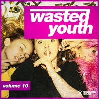 Wasted Youth, Vol. 10 — сборник