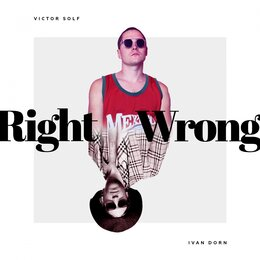 Right Wrong — Иван Дорн, Victor Solf