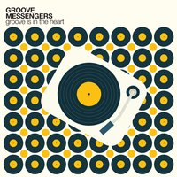 Groove is in the Heart — Groove Messengers