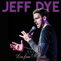 Live from Madison — Jeff Dye