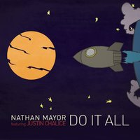 Do It All — Nathan Mayor, Justin Chalice