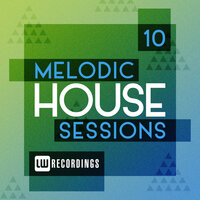 Melodic House Sessions, Vol. 10 — сборник