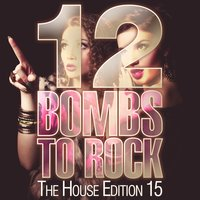 12 Bombs To Rock - The House Edition 15 — сборник