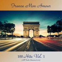 France Mon Amour 100 Hits Vol. 1 — сборник