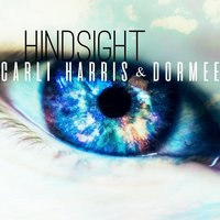 Hindsight — Carli Harris & Dormee