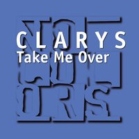 Take Me Over — Clarys