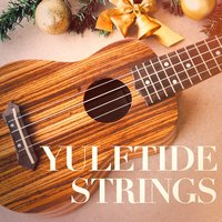 Yuletide Strings (The Ultimate Christmas Guitar Playlist) — Guitar Tribute Players, Acoustic Hits, Afternoon Acoustic, Ирвинг Берлин, Франц Грубер
