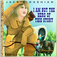 I Am Not the Hero of This Story — Jackie Kashian