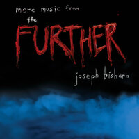 more music from the Further — Joseph Bishara