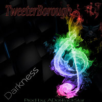Darkness (Fuck Ur Gunz) — TweeterBorough