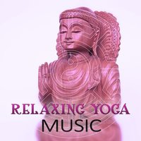 Relaxing Yoga Music – Soothing Music to Yoga Poses & Mediation, Rest After Long Day and Get Power from New Age Music, Pure Relaxation, Massage Therapy, Nature Sounds, Be Close the Nature — In Yoga Academy