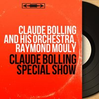 Claude Bolling Special Show — Claude Bolling And His Orchestra, Raymond Mouly