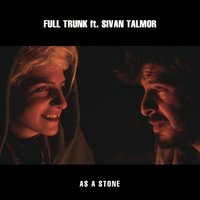 As a Stone — Full Trunk, Sivan Talmor