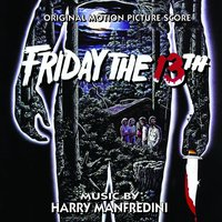 Friday the 13th — Harry Manfredini
