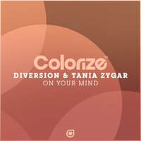 On Your Mind — Diversion & Tania Zygar