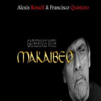 Gatherings with Makaibeo — Alexis Rossell & Francisco Quintero