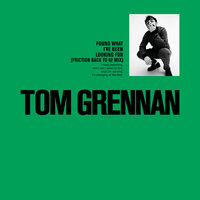 Found What I've Been Looking For — Tom Grennan